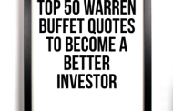 Top 50 Warren Buffett Quotes To Become A Better Investor