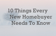 10 Things Every New Homebuyer Needs To Know