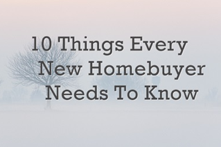 10-things-every-new-homebuyer-needs-to-know
