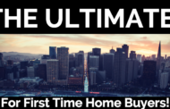 The Ultimate Guide for First Time Home Buyers