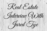 Real Estate Interview With Jared Tye