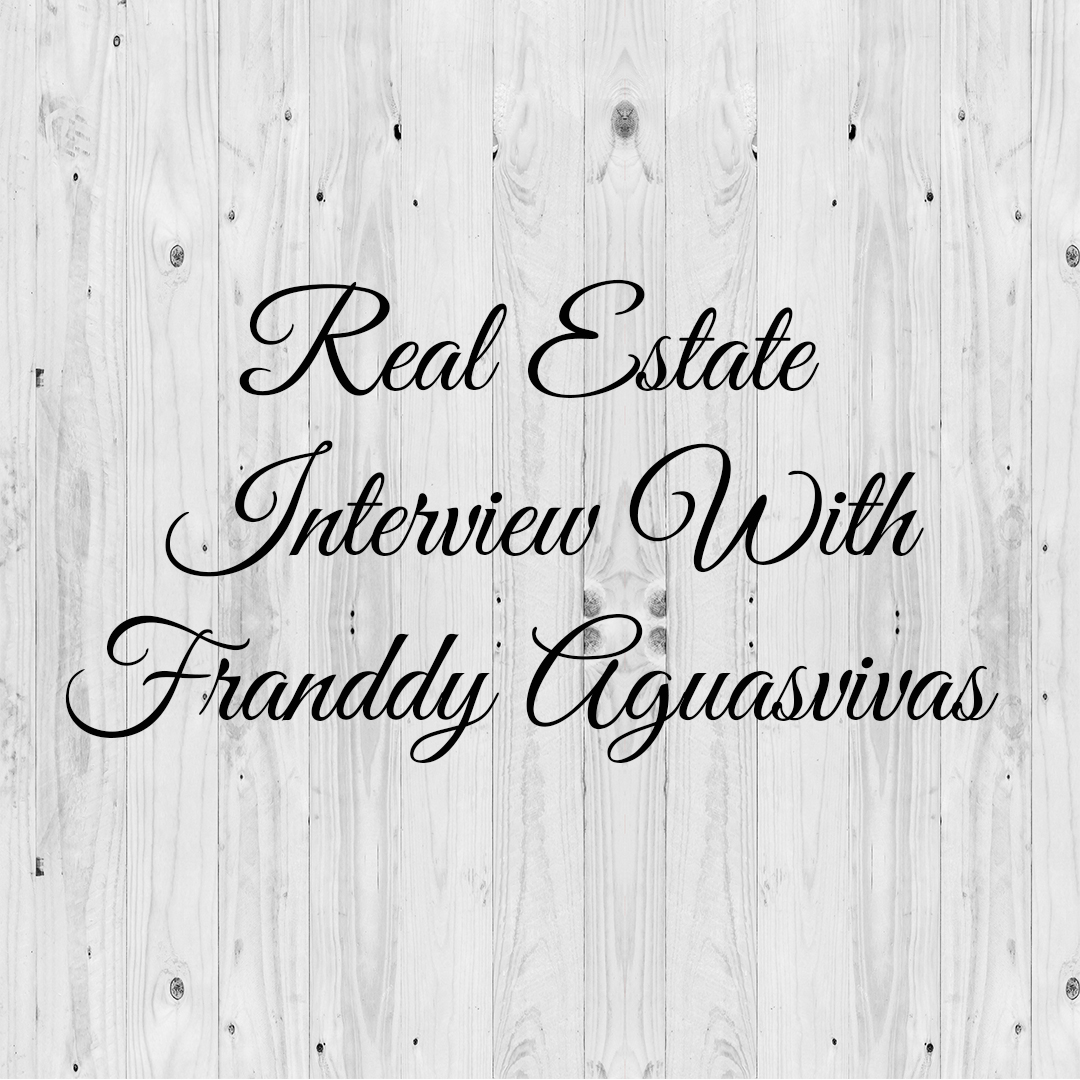 Real-estate-interview-with-franddy-aguavivas