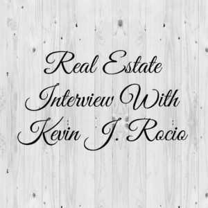 Real-estate-interview-with-kevin-rocio